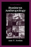 Business Anthropology: Second Edition by Ann T. Jordan