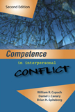 Competence in Interpersonal Conflict:  by William R. Cupach, Daniel J. Canary, Brian H. Spitzberg