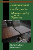 Communication, Conflict, and the Management of Difference:  by Stephen W. Littlejohn, Kathy  Domenici