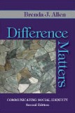 Difference Matters: Communicating Social Identity by Brenda J. Allen
