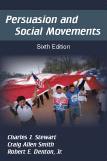 Persuasion and Social Movements: Sixth Edition by Charles J. Stewart, Craig Allen Smith, Robert E. Denton, Jr.