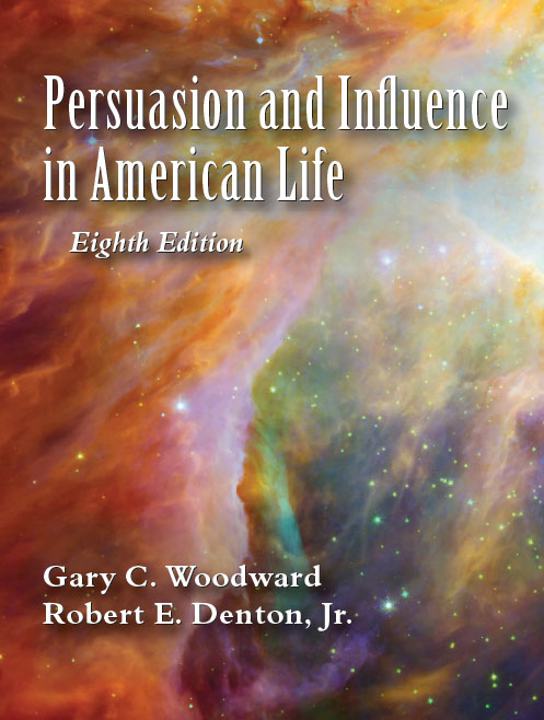 Persuasion and Influence in American Life:  by Gary C. Woodward, Robert E. Denton, Jr.