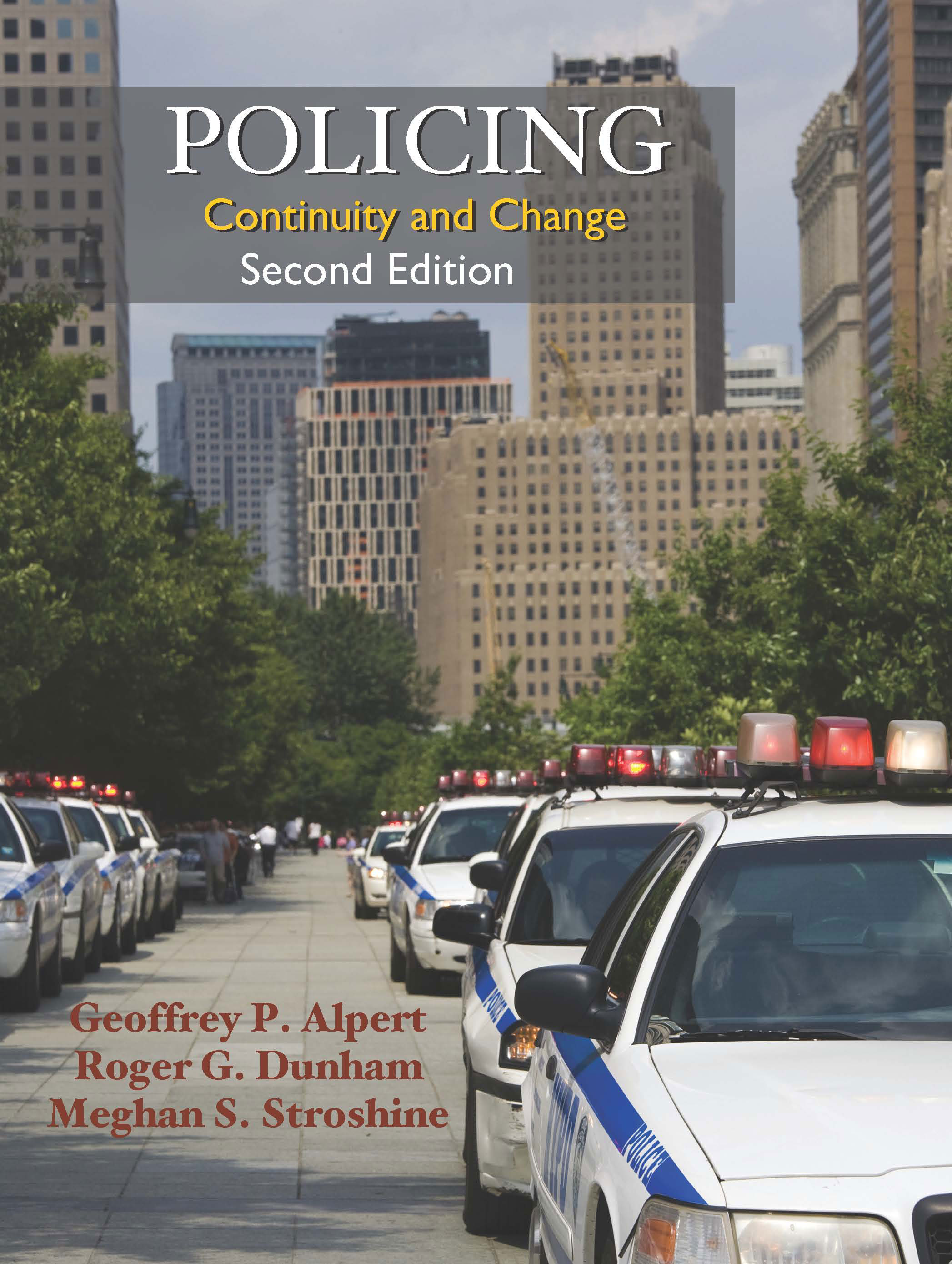 Policing: Continuity and Change by Geoffrey P. Alpert, Roger G. Dunham, Meghan S. Stroshine