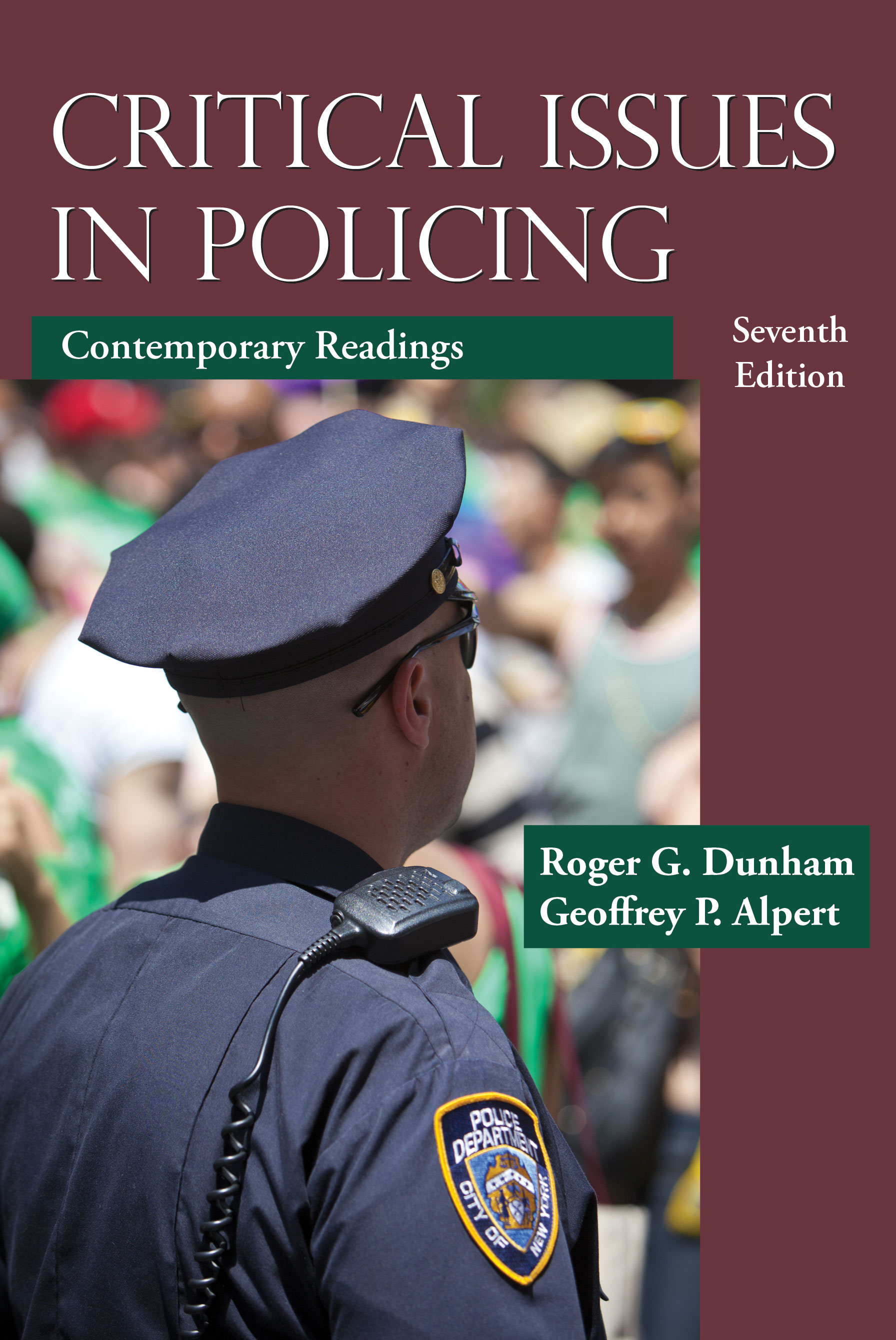 Critical Issues in Policing: Contemporary Readings by Roger G. Dunham, Geoffrey P. Alpert