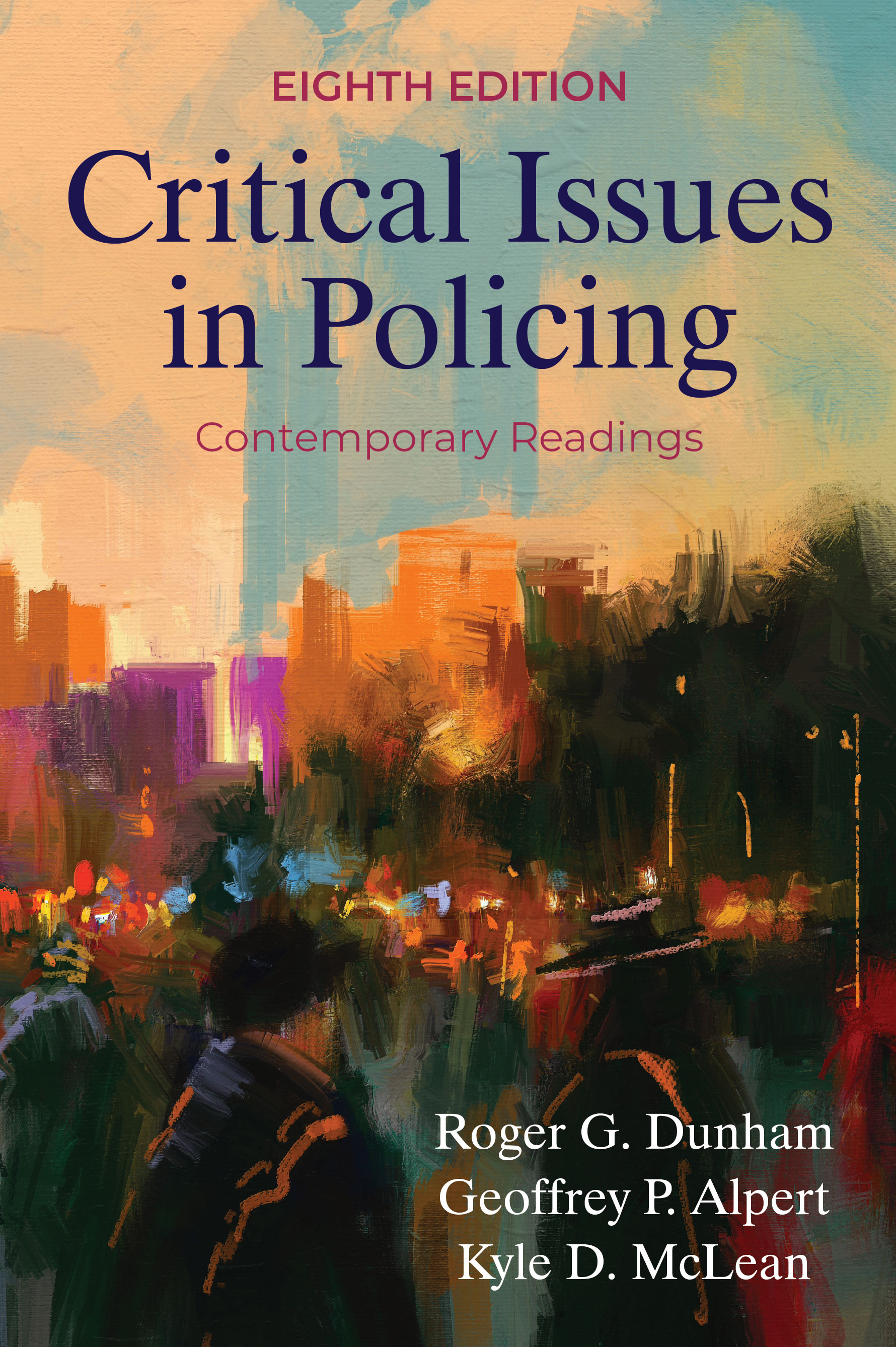 Critical Issues in Policing: Contemporary Readings by Roger G. Dunham, Geoffrey P. Alpert, Kyle D. McLean