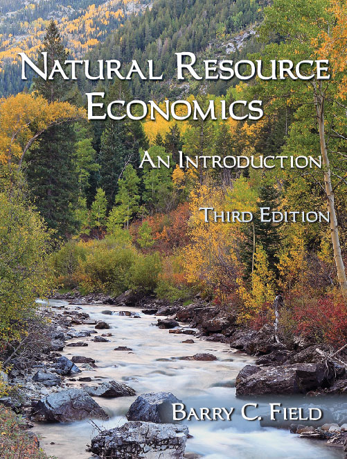 Natural Resource Economics: An Introduction, Third Edition by Barry C. Field