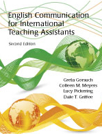 English Communication for International Teaching Assistants:  by Greta  Gorsuch, Colleen M. Meyers, Lucy  Pickering, Dale T. Griffee