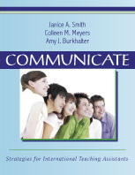 Communicate: Strategies for International Teaching Assistants by Janice A. Smith, Colleen M. Meyers, Amy J. Burkhalter
