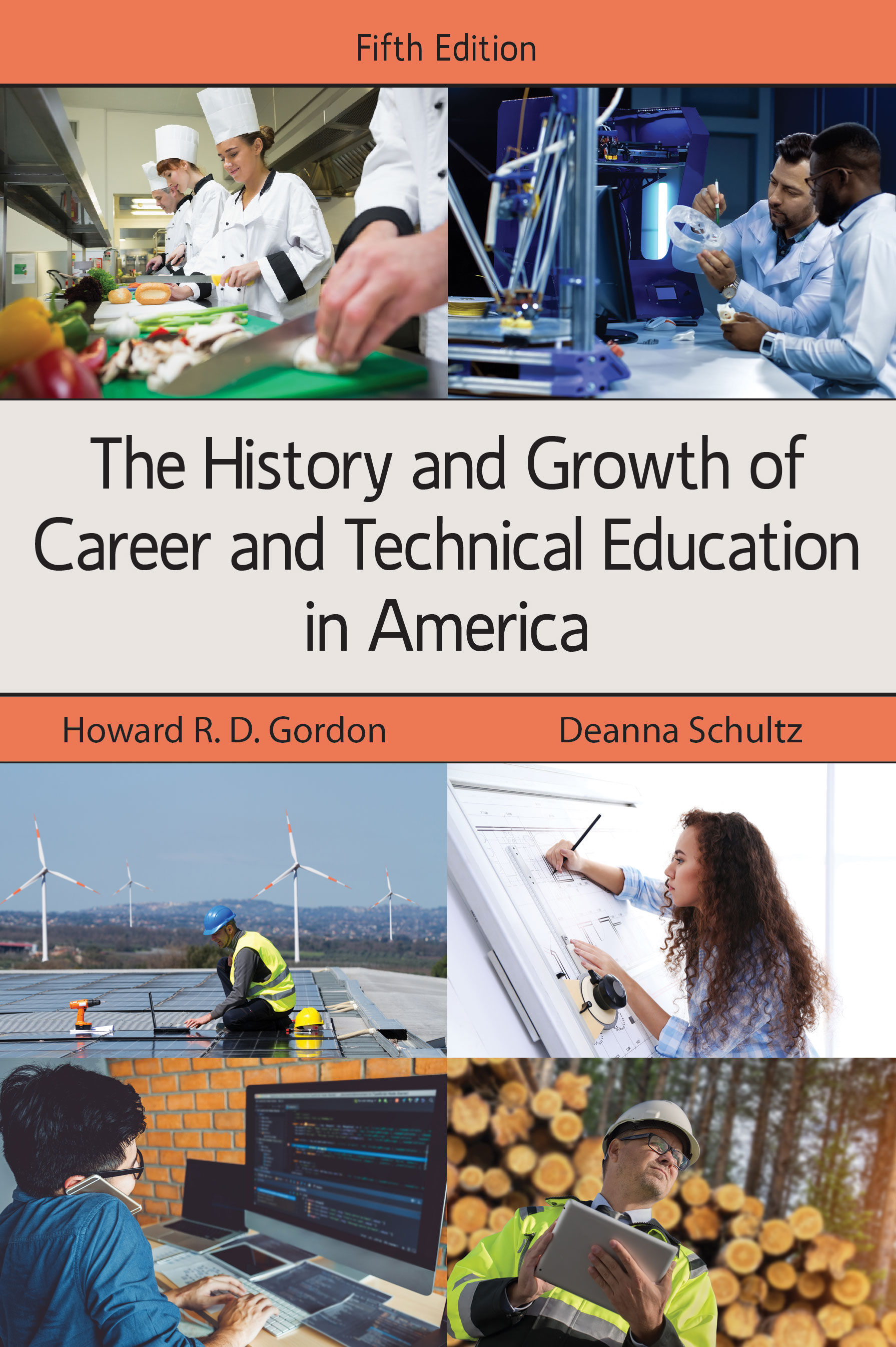 The History and Growth of Career and Technical Education in America:  by Howard R. D. Gordon, Deanna  Schultz
