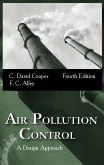 Air Pollution Control: A Design Approach, Fourth Edition by C. David Cooper, F. C. Alley