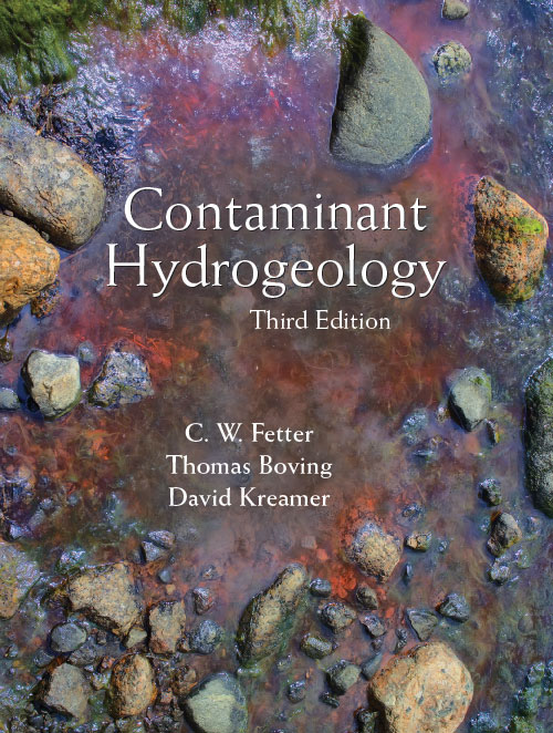 Contaminant Hydrogeology: Third Edition by C. W. Fetter, Thomas  Boving, David  Kreamer