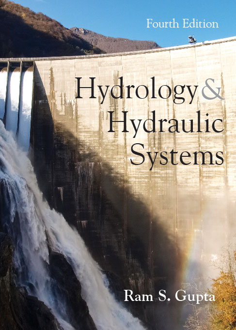 Hydrology and Hydraulic Systems: Fourth Edition by Ram S. Gupta
