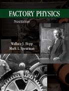 Factory Physics:  by Wallace J. Hopp, Mark L. Spearman