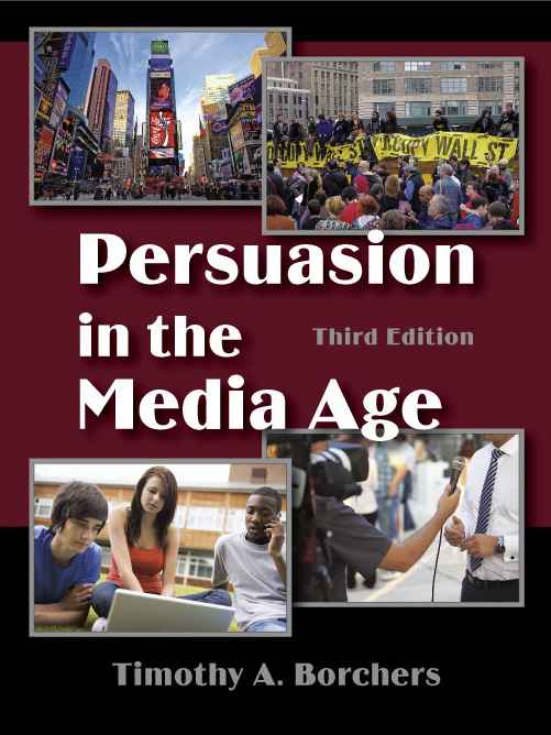 Persuasion in the Media Age:  by Timothy  Borchers