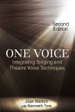 One Voice: Integrating Singing and Theatre Voice Techniques by Joan  Melton with Kenneth  Tom