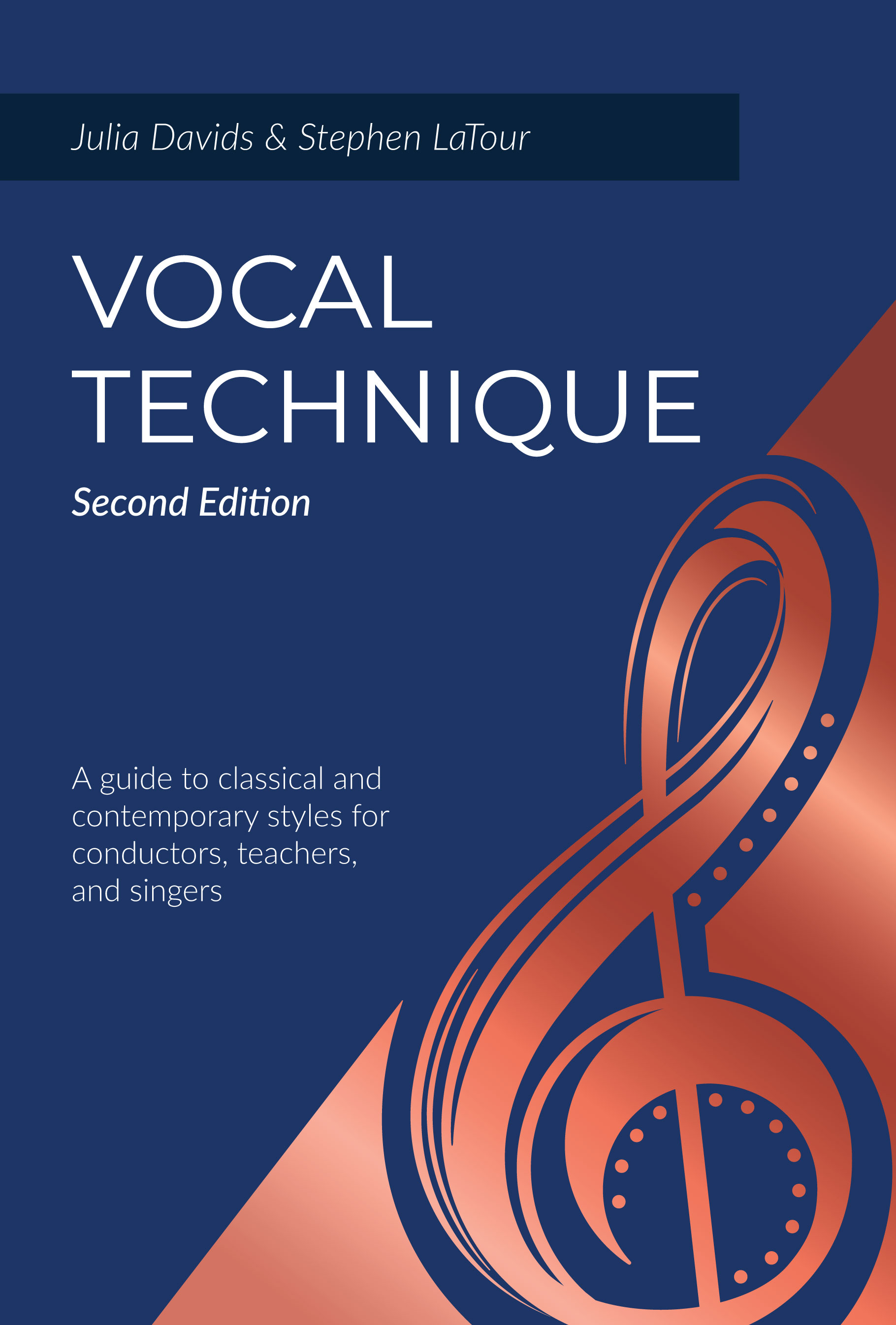 Vocal Technique: A Guide to Classical and Contemporary Styles for Conductors, Teachers, and Singers, Second Edition by Julia  Davids, Stephen  LaTour
