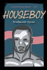 Houseboy:  by Ferdinand  Oyono (translated by John  Reed)