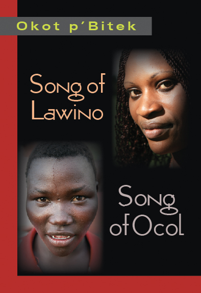 Song of Lawino & Song of Ocol:  by Okot  p