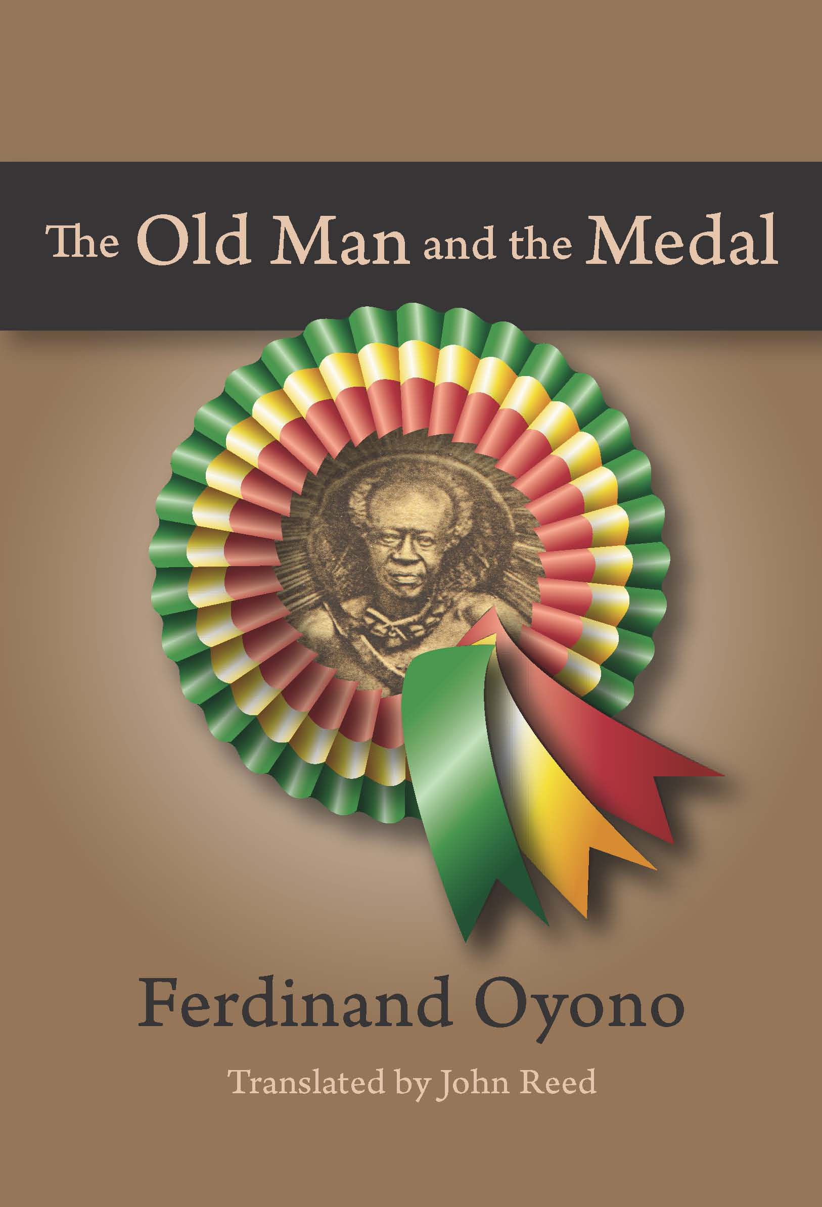 The Old Man and the Medal:  by Ferdinand  Oyono (translated by John  Reed)