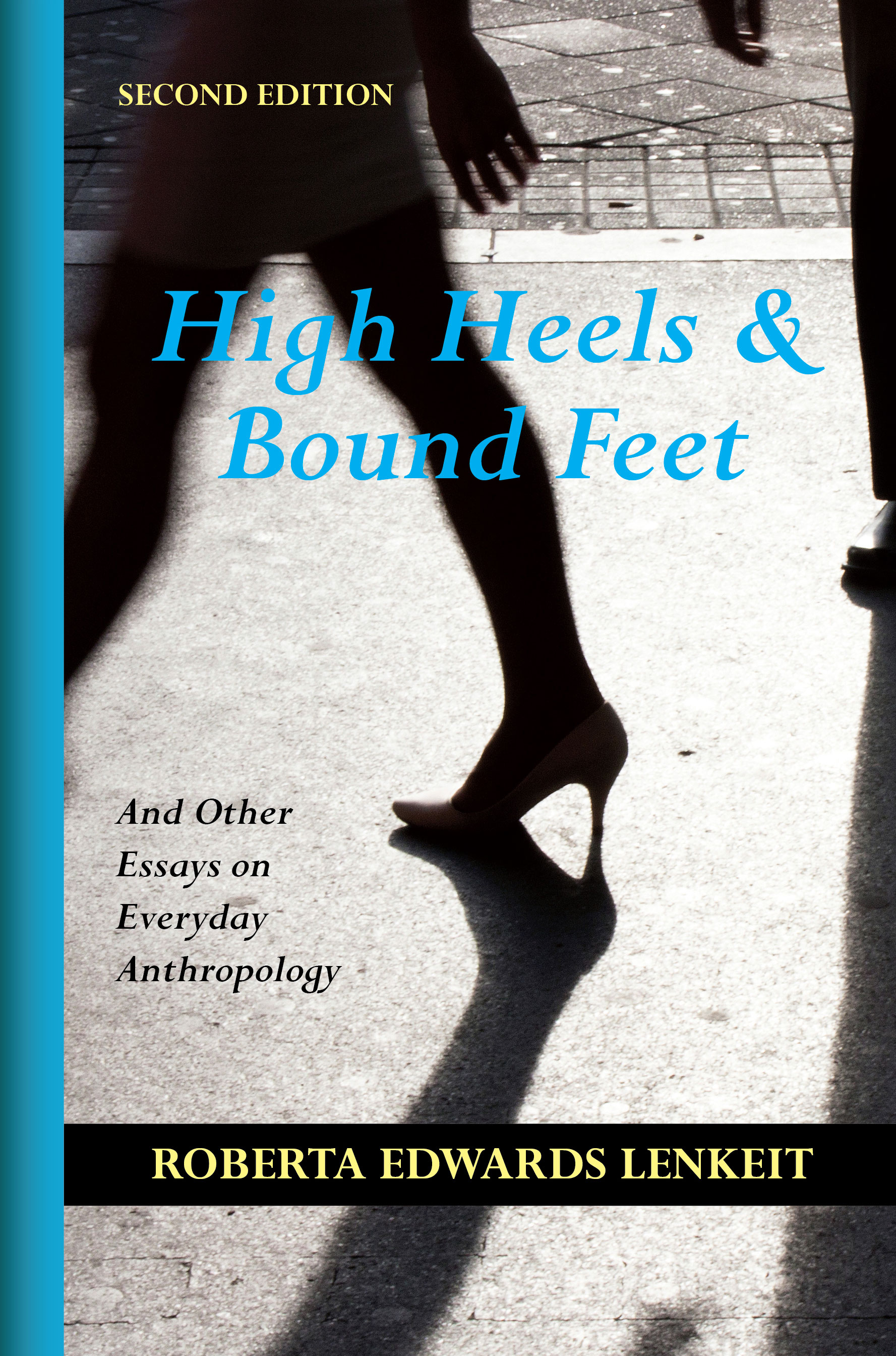 High Heels and Bound Feet: And Other Essays on Everyday Anthropology by Roberta Edwards Lenkeit