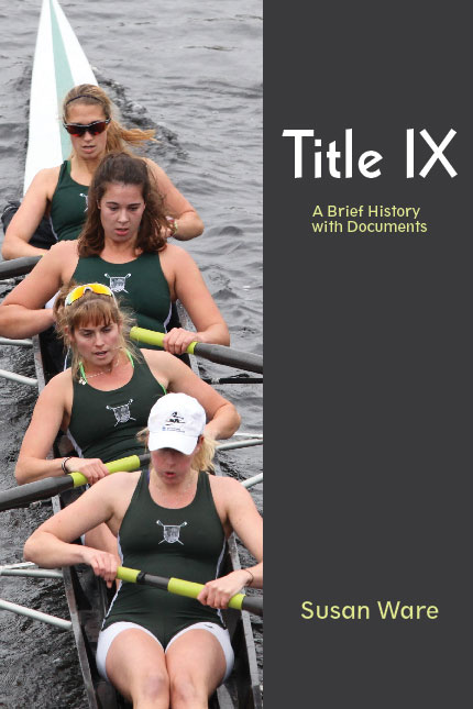 Title IX: A Brief History with Documents by Susan  Ware