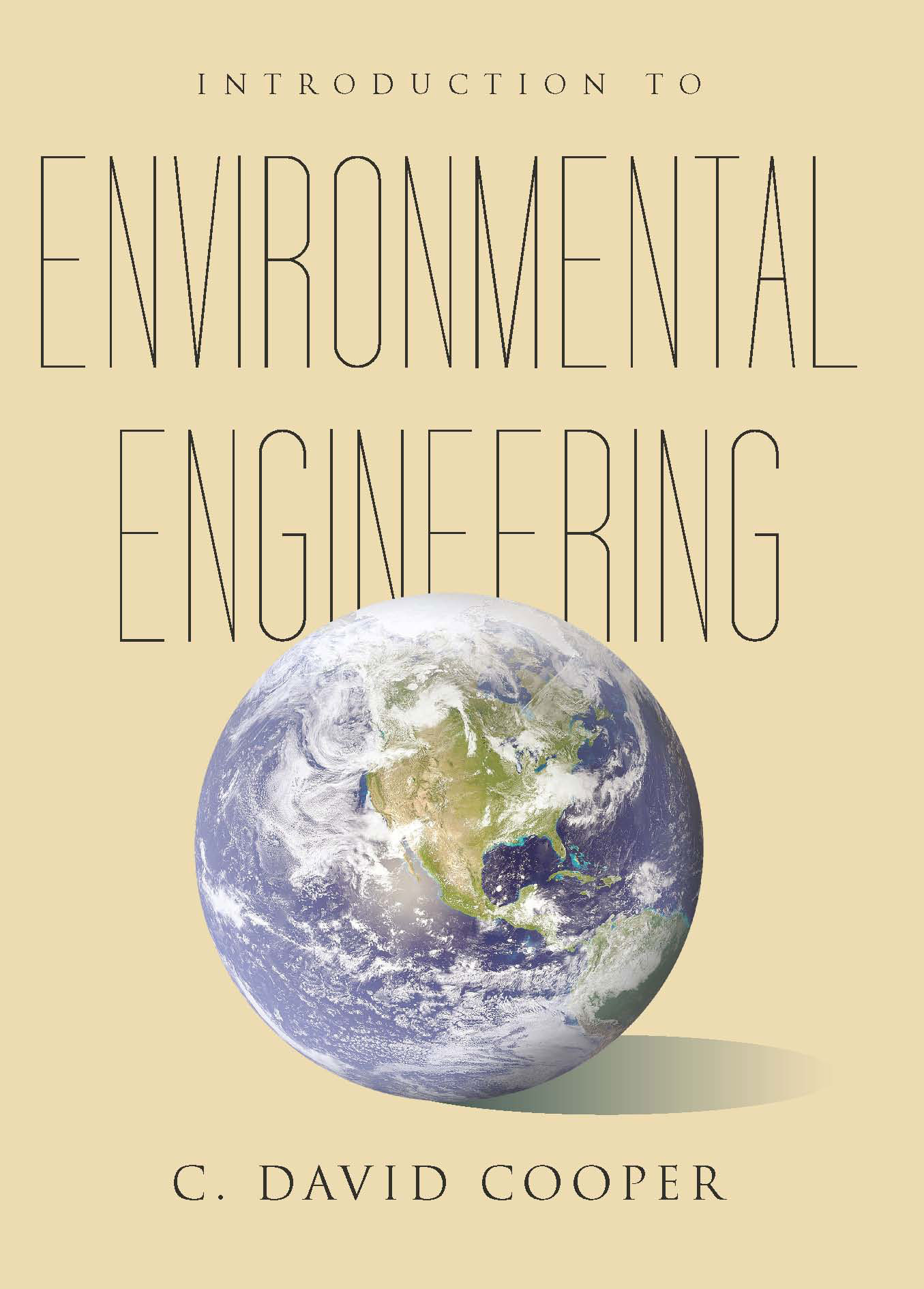Introduction to Environmental Engineering:  by C. David Cooper