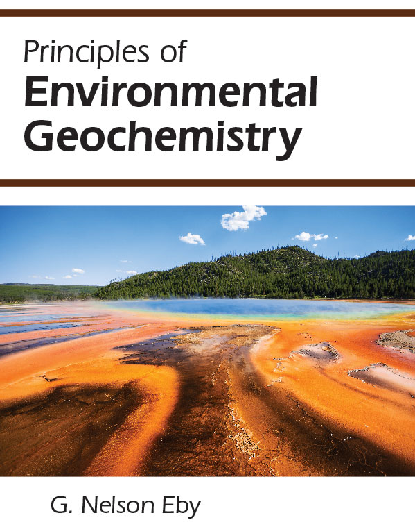 Principles of Environmental Geochemistry:  by G. Nelson Eby