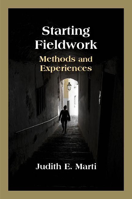 Starting Fieldwork: Methods and Experiences by Judith E. Marti