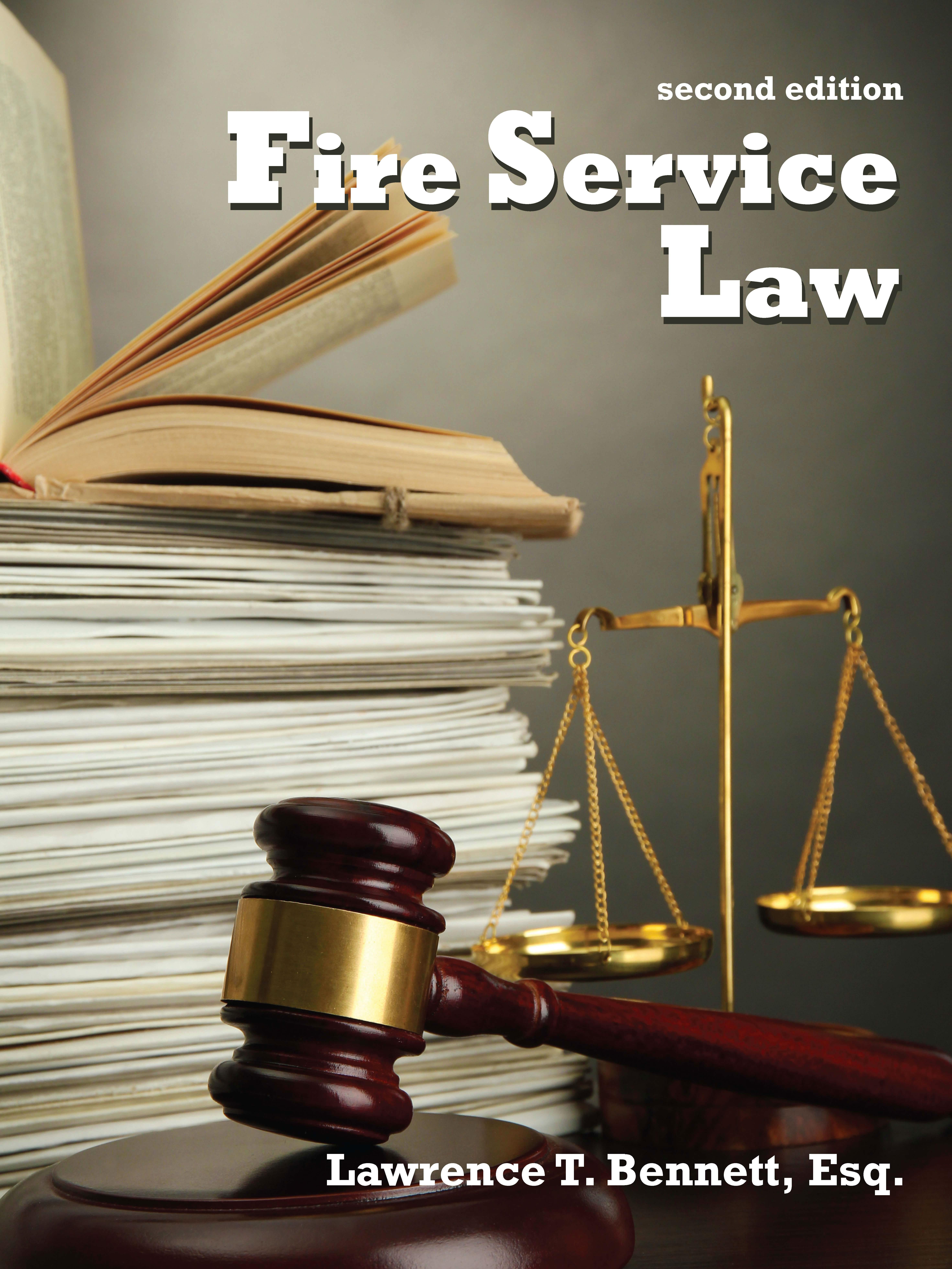Fire Service Law:  by Lawrence T. Bennett
