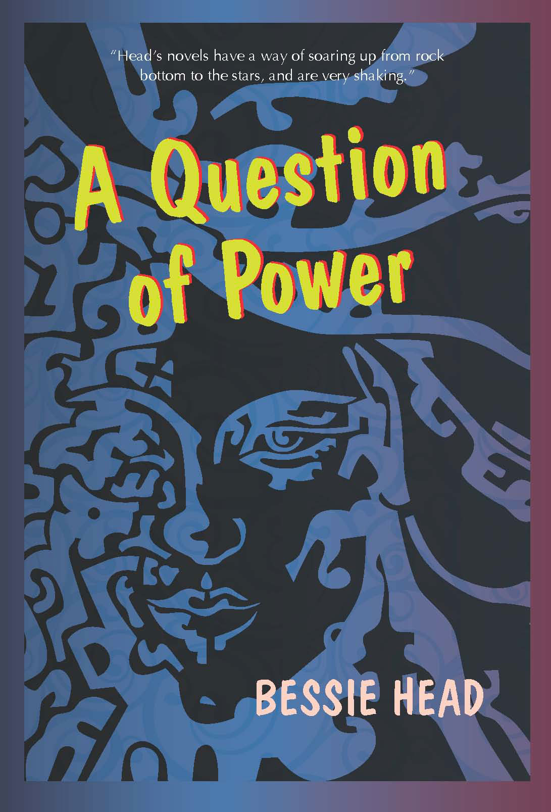 A Question of Power:  by Bessie  Head