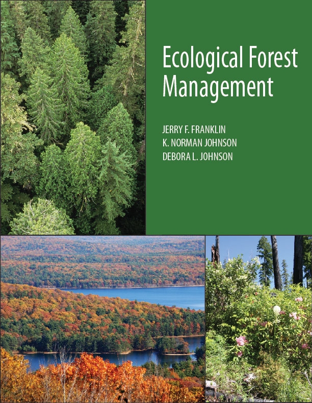 Ecological Forest Management:  by Jerry F. Franklin, K. Norman Johnson, Debora L. Johnson