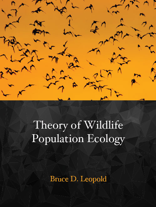 Theory of Wildlife Population Ecology:  by Bruce D. Leopold