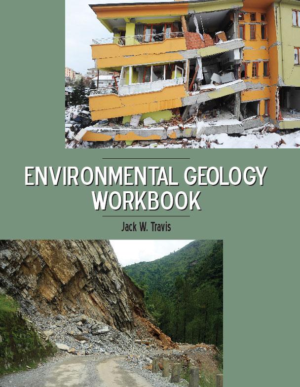 Environmental Geology Workbook:  by Jack W. Travis