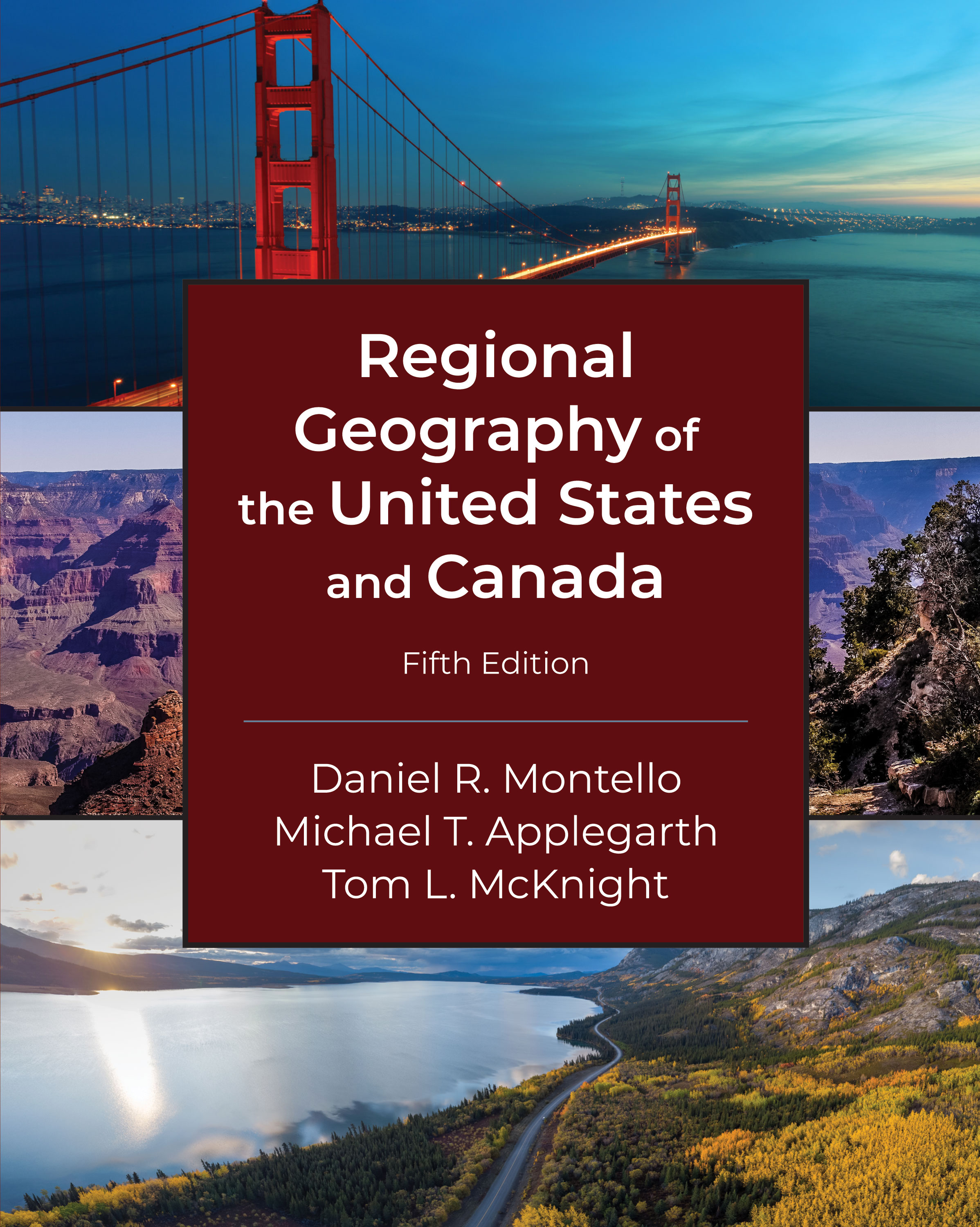 Regional Geography of the United States and Canada: Fifth Edition by Daniel R. Montello, Michael T. Applegarth, Tom L. McKnight